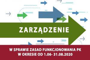 Zarządzenie w sprawie zasad funkcjonowania Politechniki Krakowskiej w okresie od 1.06-30.08.2020r.