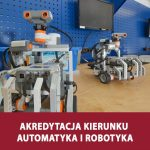 Akredytacja kierunku Automatyka i Robotyka