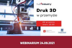 Druk 3D w przemyśle – jak to działa w praktyce?