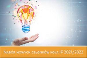 Nabór nowych członków koła IP 2021/2022